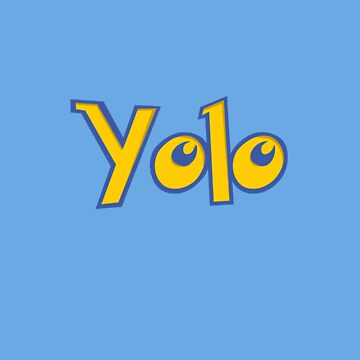 Yolo by CL4P-TP