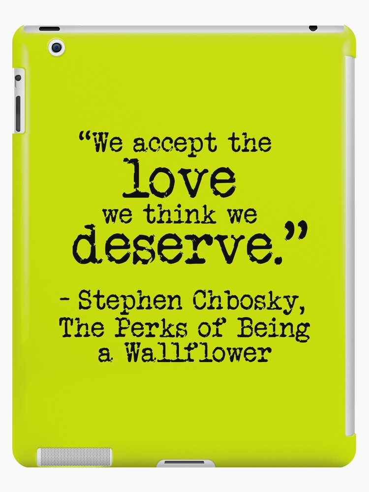 """Perks of Being a Wallflower - """"We accept the love we think we deserve."""" by Emma Davis"""