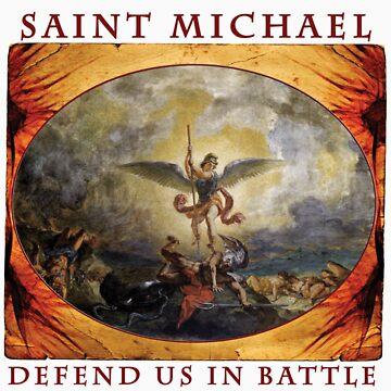 St. Michael Defend Us in Battle by FlatheadMedia
