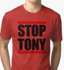STOP TONY Tri-blend T-Shirt