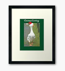 A GOOSE IS FOR CHRISTMAS, NOT FOR LIFE Framed Print
