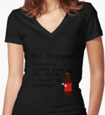 Dr. Pepper, Screw You Mr. Pibb! Women's Fitted V-Neck T-Shirt