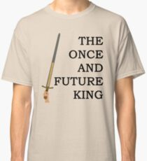 The Once And Future King Ver. 1 Classic T-Shirt