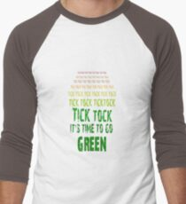 Tick Tock, Tick Tock It's Time To Go Green T-Shirt