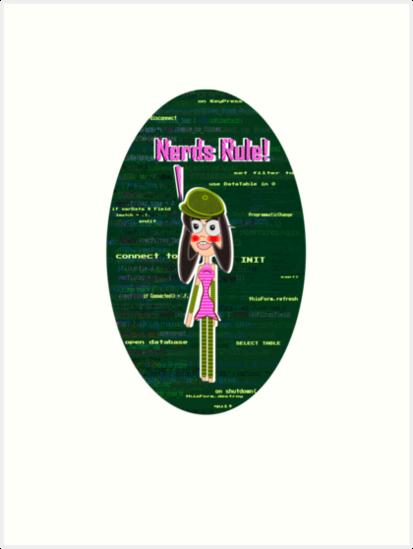 """Nerds Rule - VFP Programmer Girl"""" Art Prints by Weber Consulting ..."""
