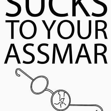 Sucks To Your Assmar Lord of the Flies by jarujara