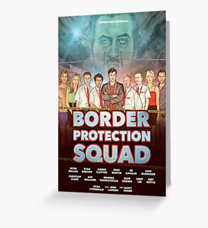 BORDER PROTECTION SQUAD  Greeting Card