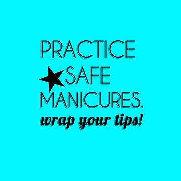 Practice Safe Manicures by haayleyy