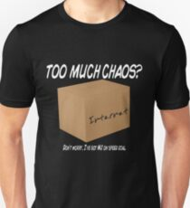Too Much Chaos Unisex T-Shirt