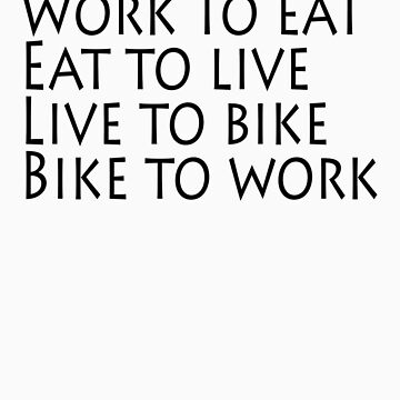 Work eat live bike by SlubberBub
