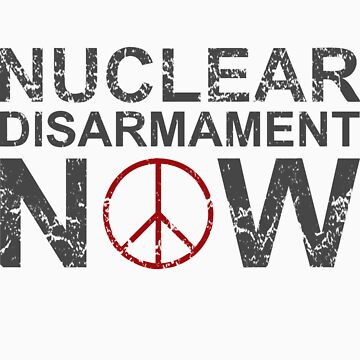 "Vintage Style ""Nuclear Disarmament Now"" T-Shirt by JessicaKing"
