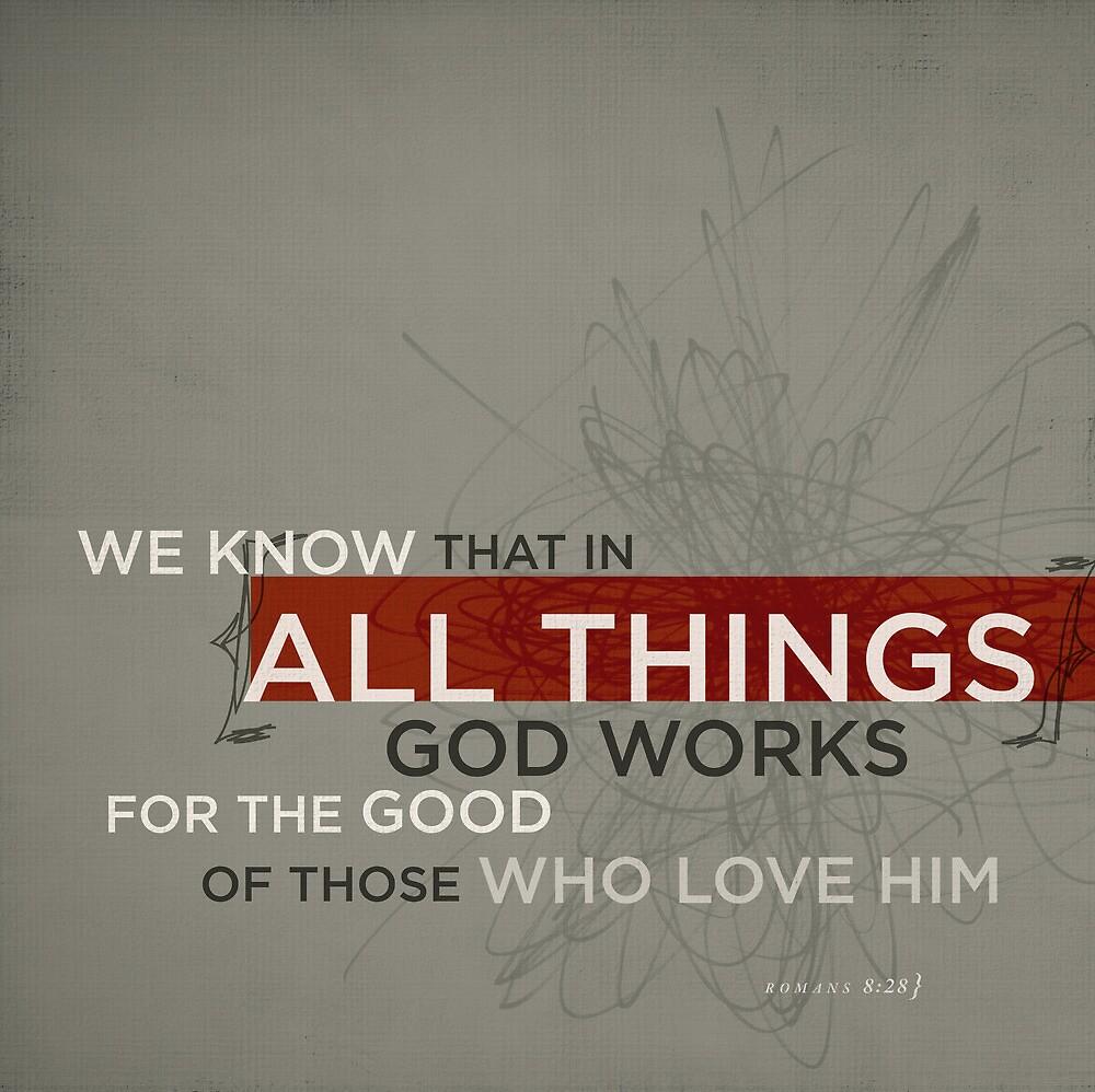 Romans 8:28 by Dallas Drotz