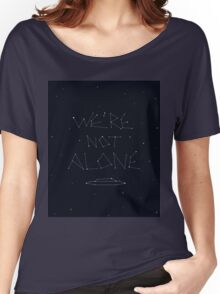 We're Not Alone! Women's Relaxed Fit T-Shirt