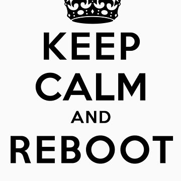 Keep Calm Geeks: Reboot by ozhy