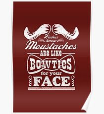 Moustaches: Bowties for Your Face Poster