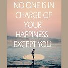 No one is in charge of your happiness except you - Iphone Case  by sullat04