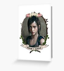 Endure and Survive - Ellie // The Last of Us  Greeting Card