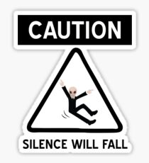 Caution Silence Will Fall Sticker