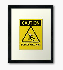 Caution Silence Will Fall Framed Print