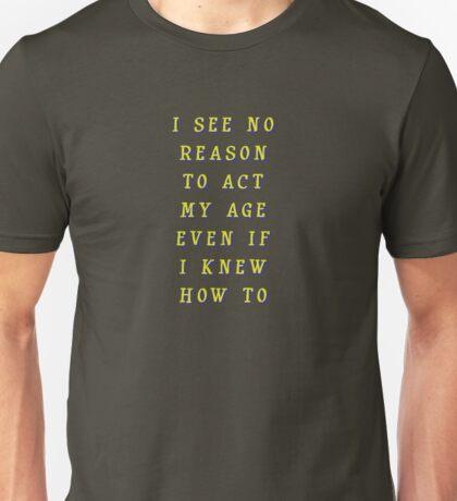 I Won't Act my Age! T-Shirt