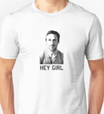Hey Girl Unisex T-Shirt