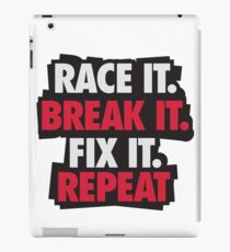 Race it. Break it. Fix it. REPEAT iPad Case/Skin