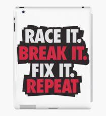 Race it. Break it. Fix it. REPEAT iPad Case/Skin
