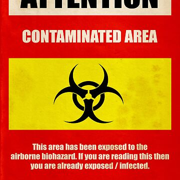 Attention Biohazard by SixPixeldesign