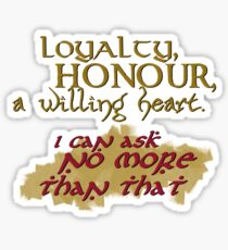 Loyalty, Honour, a willing heart. Sticker