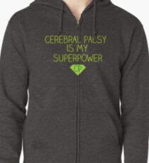 Cerebral Palsy is my Superpower Zipped Hoodie