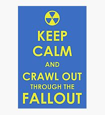 Crawl Out Through The Fallout Photographic Print