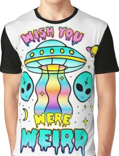 Wish You Were Weird Graphic T-Shirt