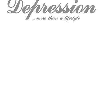 Depression ... more than a lifestyle by ErnstderLage