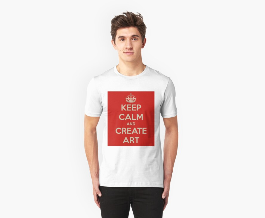Keep Calm and Create Art by James Derrick Banks