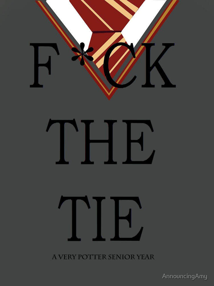 F*ck The Tie by AnnouncingAmy