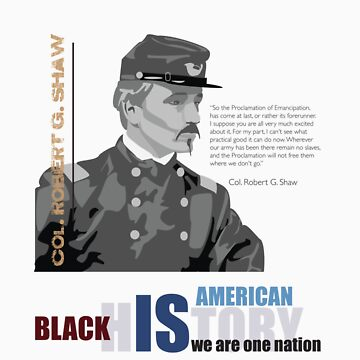 Black History Month: Col. Robert G. Shaw by vjewell