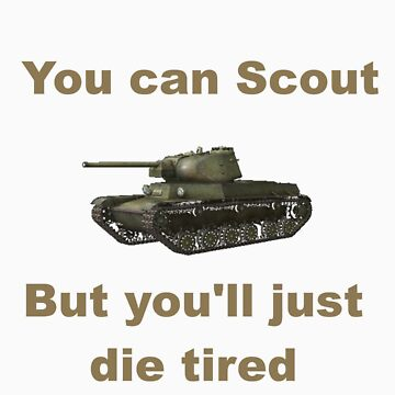 Scout, but you'll just die tired - T 50-2 by bronzestout