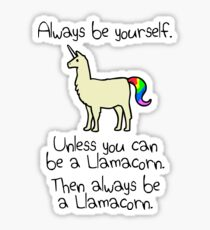 Always Be Yourself, Unless You Can Be A Llamacorn Sticker