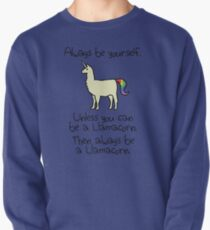 Always Be Yourself, Unless You Can Be A Llamacorn Pullover Sweatshirt