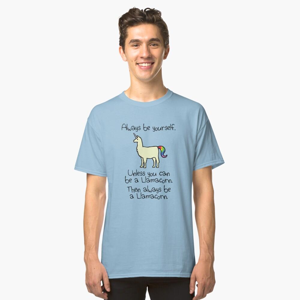 Sei immer du selbst, es sei denn du kannst ein Llamacorn sein Classic T-Shirt