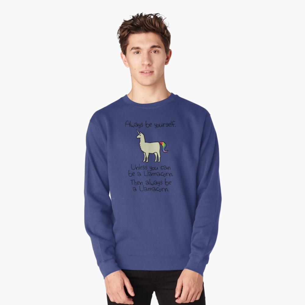 Sei immer du selbst, es sei denn du kannst ein Llamacorn sein Pullover
