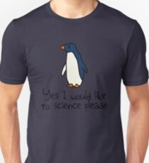 Yes I Would Like To Science Please Penguin T-Shirt