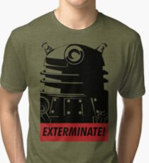 EXTERMINATE!!! Tri-blend T-Shirt