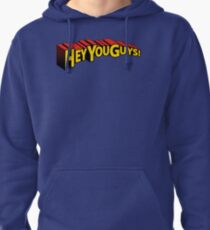 Hey You Guys! Pullover Hoodie