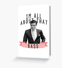 I'm All about that Bass - Gossip Girl Greeting Card
