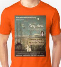 Gabriel Fauré's Requiem (March 2012) Unisex T-Shirt