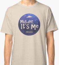Mulder, It's Me Classic T-Shirt