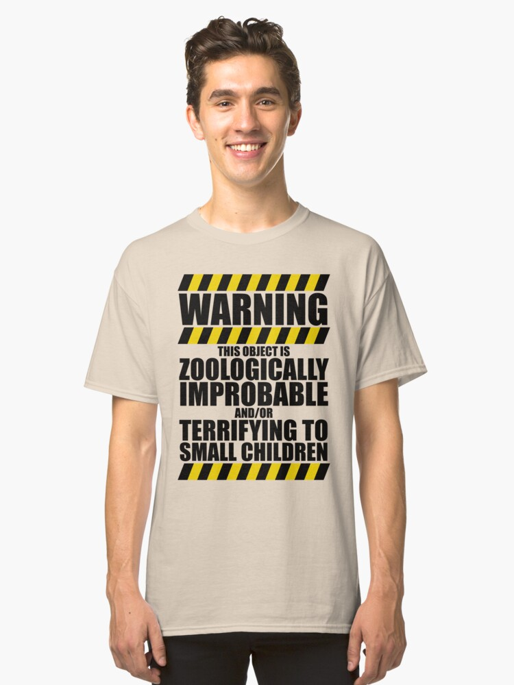 Zoologically Improbable Classic T-Shirt Front