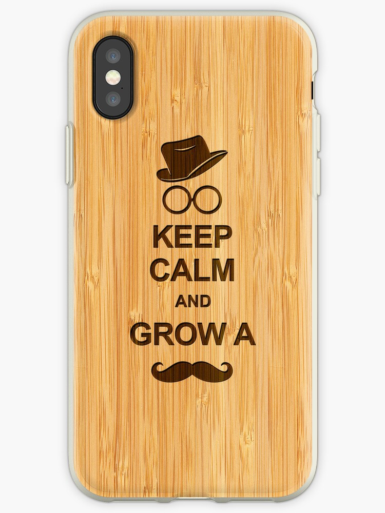 Keep Calm and Grow a Mustache in Bamboo Look by scottorz