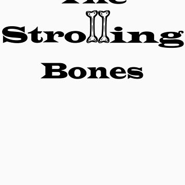 The Strolling Bones by MelTho